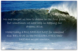 Make Today a Big Dream Day